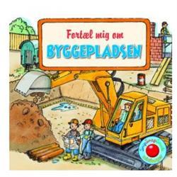 Børnebog om byggepladsen