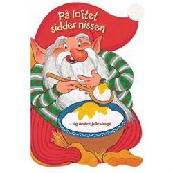 Sangbog til børn m julesange, På loftet sidder nissen